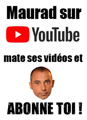 LES VIDÉOS DE MAURAD SUR YOUTUBE